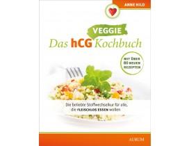 Das hCG Kochbuch - Veggie von Anne Hild