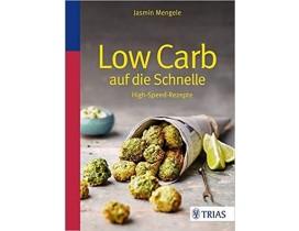 Low Carb auf die Schnelle: 60 High-Speed-Rezepte, J. Mengele